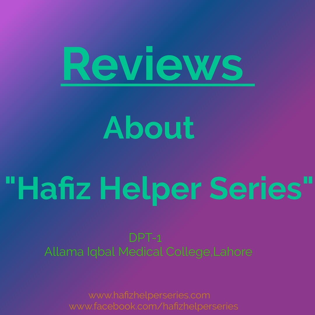 Reviews About Hafiz Helper Series by DPT-1 Allama Iqbal Medical College,Lahore