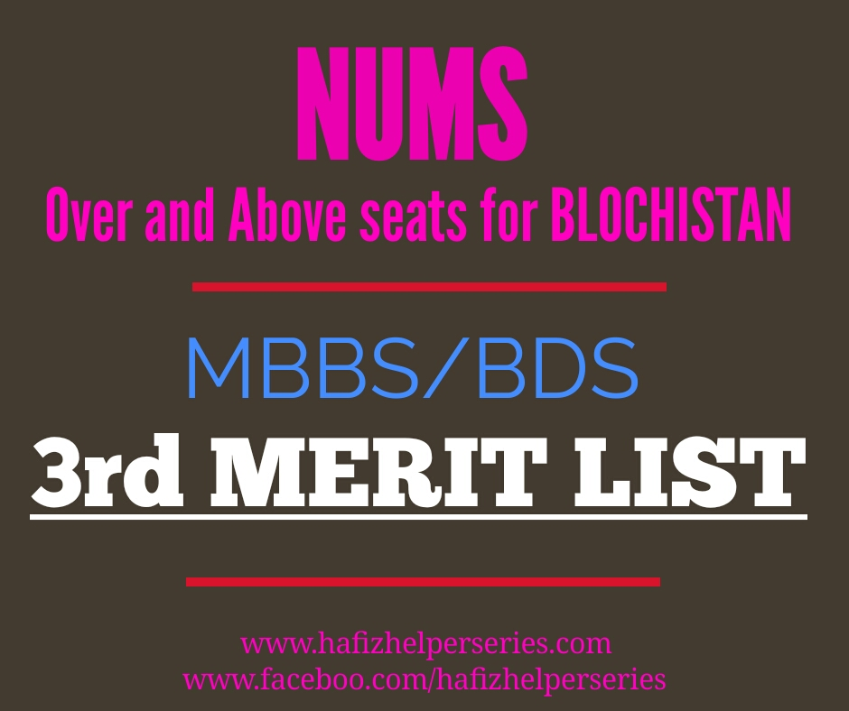 http://numspak.edu.pk/news-detail/3-sup-rd-sup-merit-list-over-and-above-seat-for-balochistan-candidates