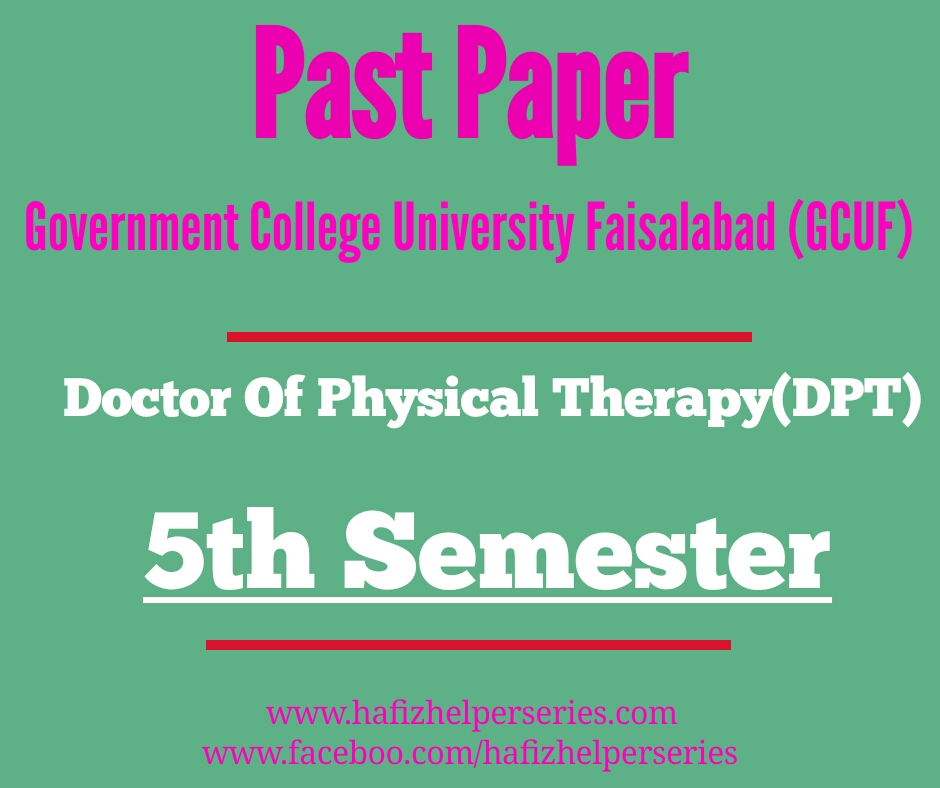Past Papers (Fifth Semester) DPT Goverment College University Faisalabad (GCUF)