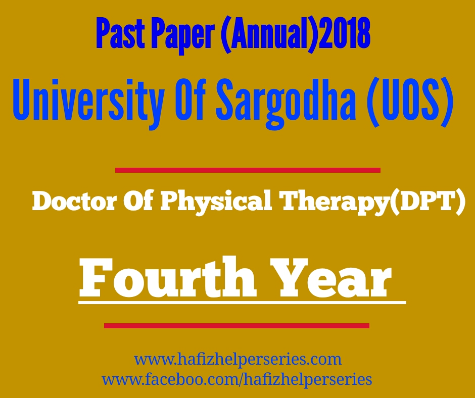 Past Paper DPT (Fourth year)Anuual 2018 University of Sargodha