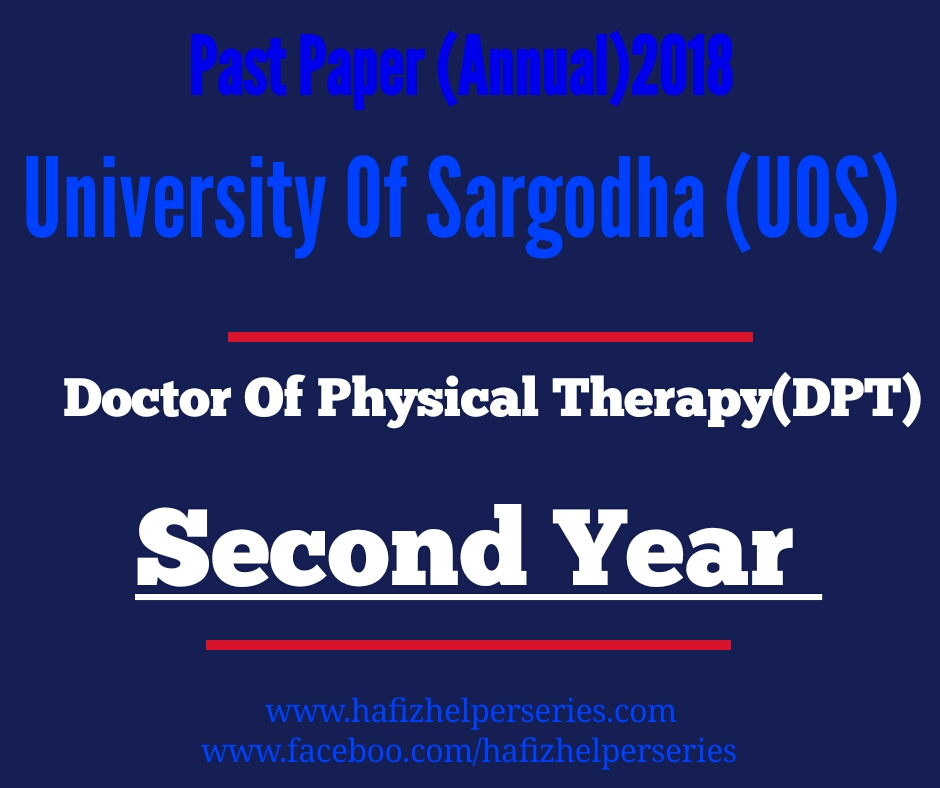 Past Paper DPT (Second year)Anuual 2018 University of Sargodha