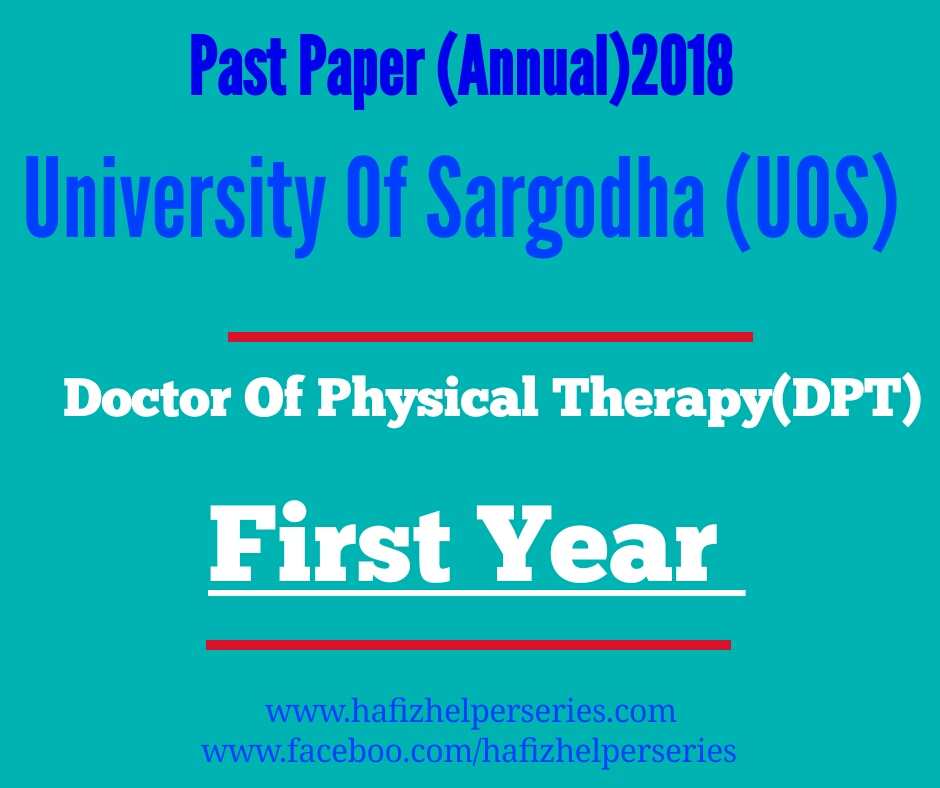 Past Paper DPT Anuual 2018 University of Sargodha