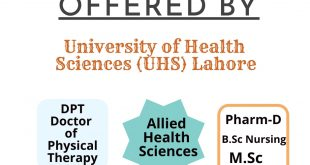 Programs Offered by University of Health Sciences (UHS) Lahore (DPT, Pharm-D, B.Sc. Nusing & Allied Sciences)