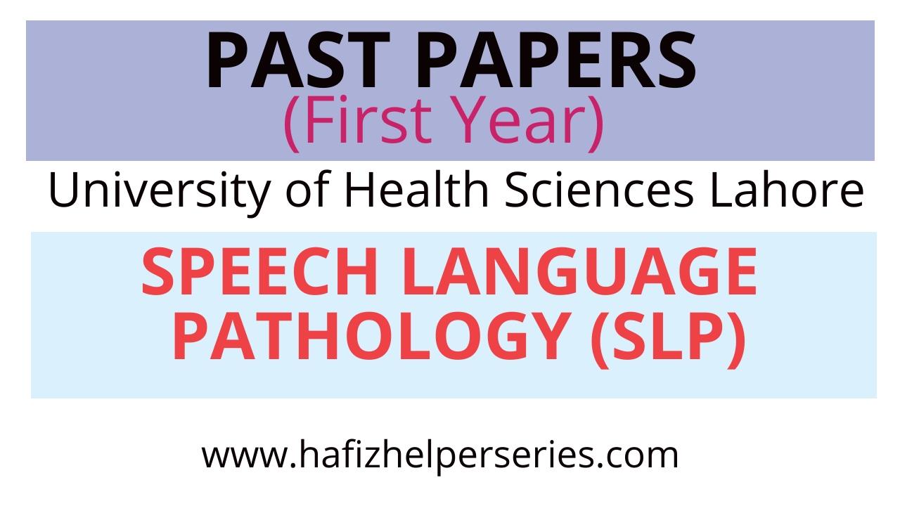 Past Papers First year||Speech Language Pathology(SLP) ||UHS